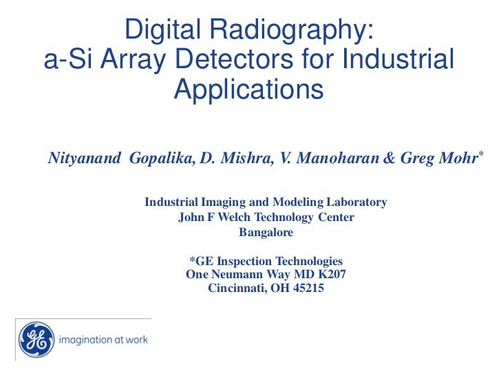 Digital Radiography:a-Si Array Detectors for Industrial           ApplicationsNityanand Gopalika, D. Mishra, V. Manoharan ...