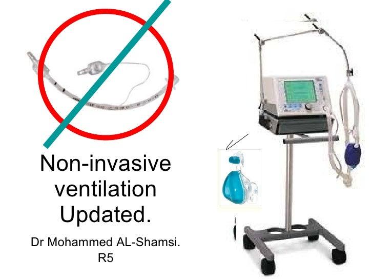 Non-invasive ventilation Updated. Dr Mohammed AL-Shamsi. R5