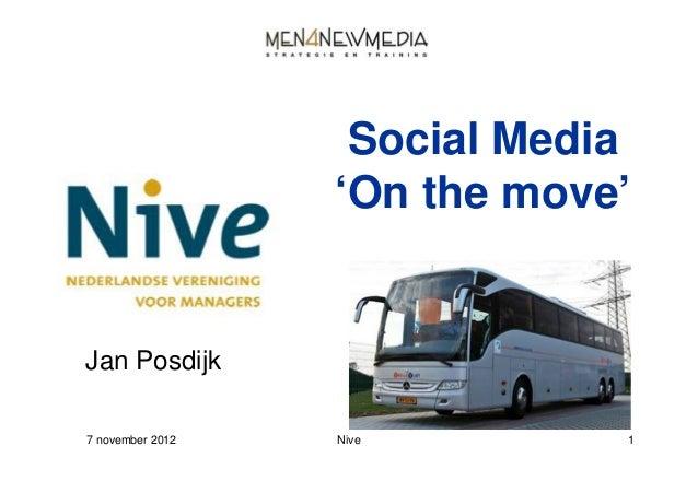Social Media                  'On the move'Jan Posdijk7 november 2012   Nive        1