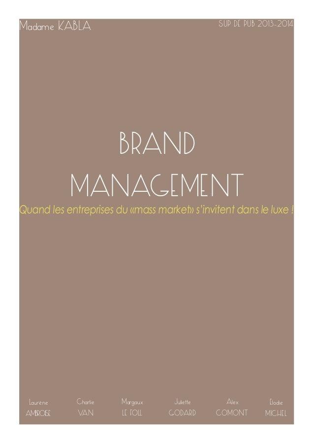 BRAND  MANAGEMENT  Laurène  AMBROISE  Quand les entreprises du «mass market» s'invitent dans le luxe !  Charlie  VAN  Marg...