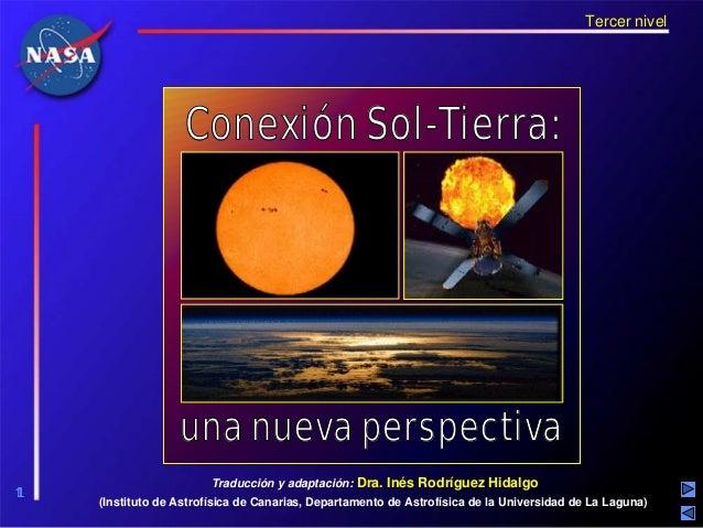 Tercer nivel                   Conexión Sol-Tierra:                  una nueva perspectiva                        Traducci...