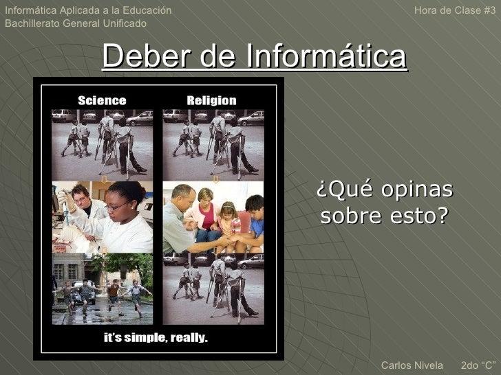 Informática Aplicada a la Educación              Hora de Clase #3Bachillerato General Unificado                    Deber d...