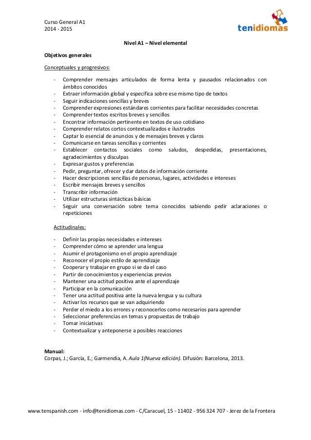 Curso General A1 2014 - 2015 www.tenspanish.com - info@tenidiomas.com - C/Caracuel, 15 - 11402 - 956 324 707 - Jerez de la...