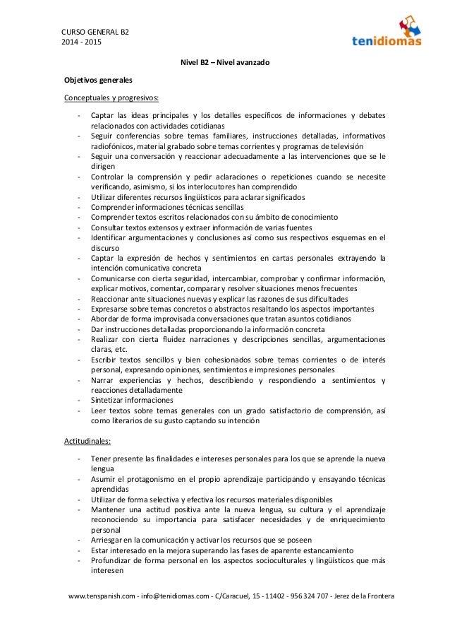 CURSO GENERAL B2 2014 - 2015 www.tenspanish.com - info@tenidiomas.com - C/Caracuel, 15 - 11402 - 956 324 707 - Jerez de la...