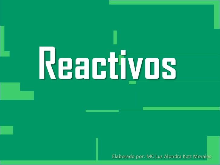 Reactivos   Haga clic para modificar el estilo         de título del patrón             Haga clic para modificar el estilo...