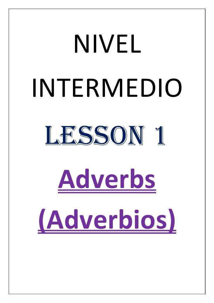 NIVELINTERMEDIO LESSON 1  Adverbs(Adverbios)