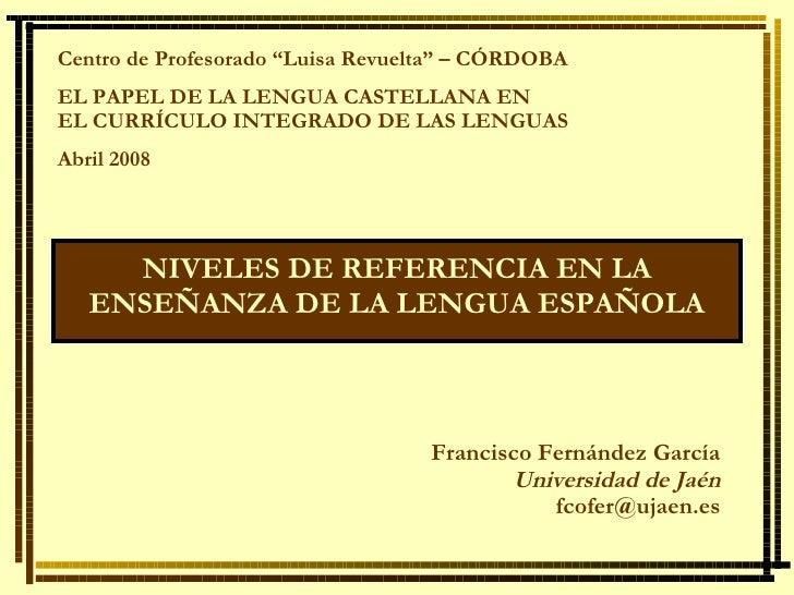 """Francisco Fernández García Universidad de Jaén [email_address] Centro de Profesorado """"Luisa Revuelta"""" – CÓRDOBA EL PAPEL D..."""