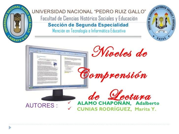 """UNIVERSIDAD NACIONAL """"PEDRO RUIZ GALLO"""" Facultad de Ciencias Histórico Sociales y Educación Sección de Segunda Especialida..."""