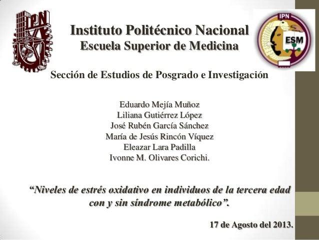 Instituto Politécnico Nacional Escuela Superior de Medicina Sección de Estudios de Posgrado e Investigación Eduardo Mejía ...