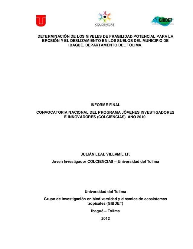 Determinación de los niveles de fragilidad potencial a erosión y deslizamiento en los suelos del municipio de ibagué (Departamento del Tolima)