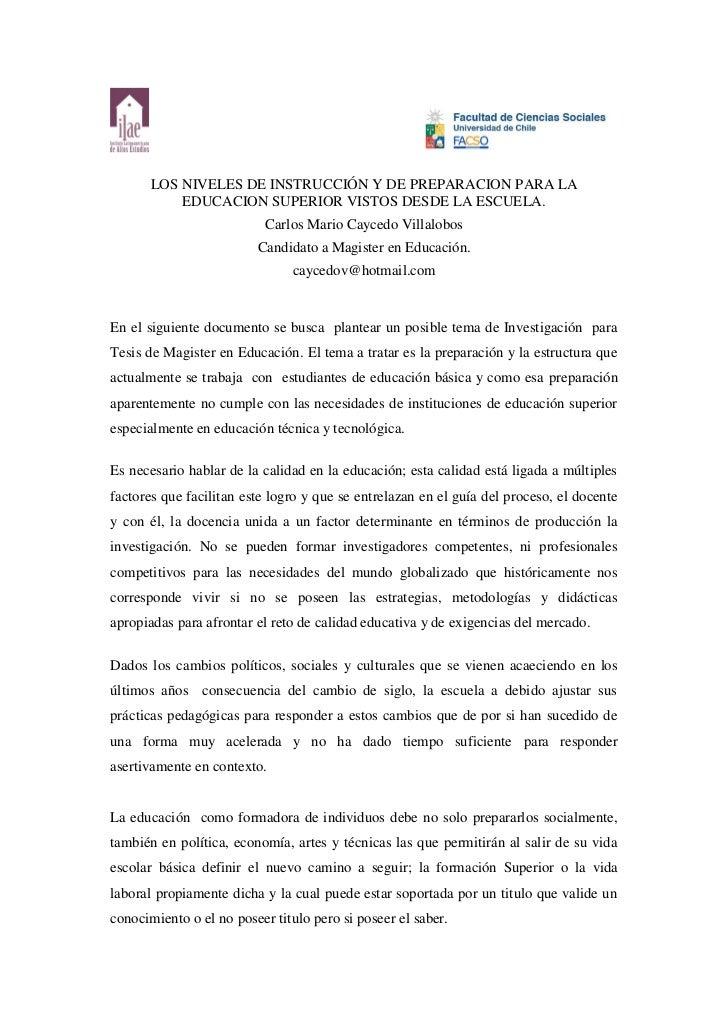 LOS NIVELES DE INSTRUCCIÓN Y DE PREPARACION PARA LA           EDUCACION SUPERIOR VISTOS DESDE LA ESCUELA.                 ...