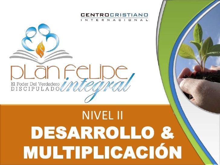 NIVEL IIDESARROLLO &MULTIPLICACIÓN<br />