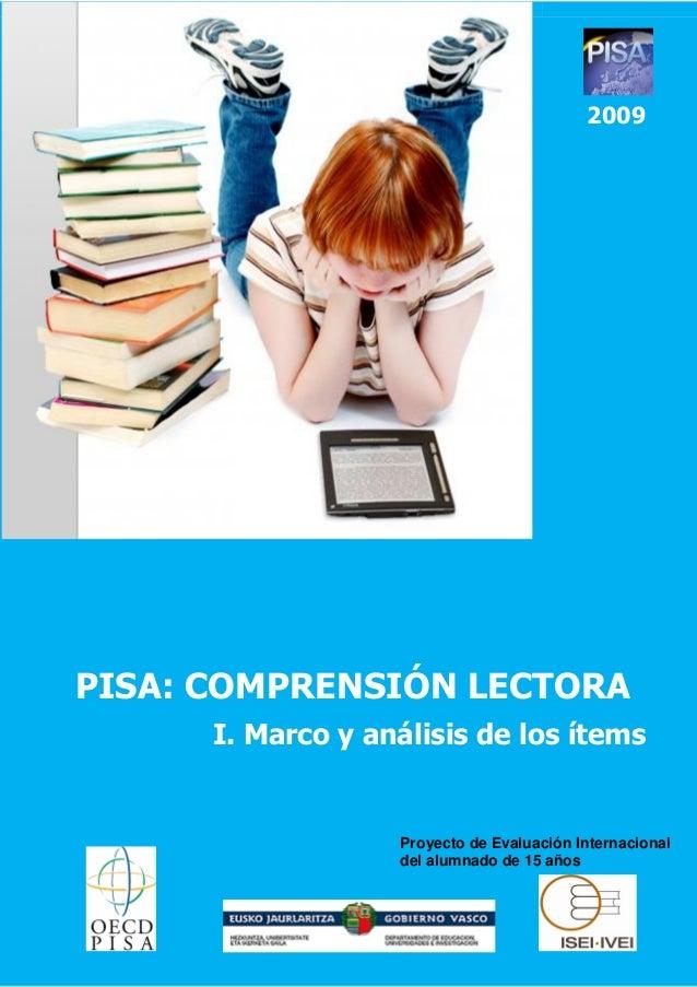 2009  PISA: COMPRENSIÓN LECTORA I. Marco y análisis de los ítems  Proyecto de Evaluación Internacional del alumnado de 15 ...
