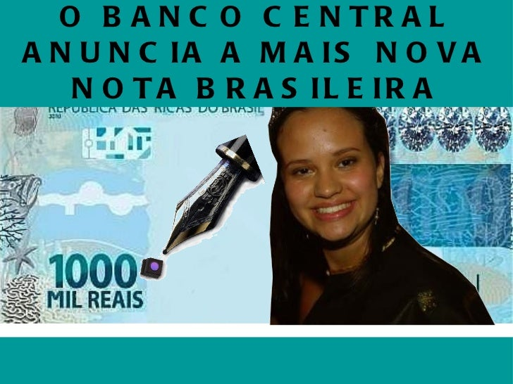 O BANCO CENTRAL ANUNCIA A MAIS NOVA NOTA BRASILEIRA