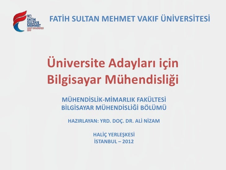 FATİH SULTAN MEHMET VAKIF ÜNİVERSİTESİÜniversite Adayları içinBilgisayar Mühendisliği  MÜHENDİSLİK-MİMARLIK FAKÜLTESİ  BİL...