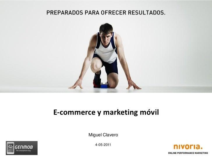 E-commerce y marketing móvil         Miguel Clavero            4-05-2011