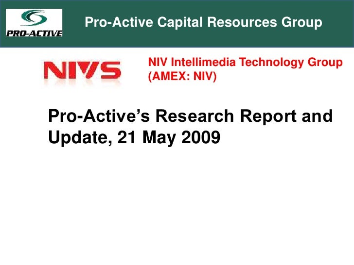 Pro-Active Capital Resources Group<br />NIV Intellimedia Technology Group (AMEX: NIV)<br />Pro-Active's Research Report an...