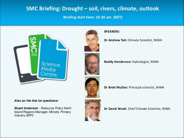 SMC Briefing: Drought – soil, rivers, climate, outlook                                  Briefing start time: 10.30 am (NZT...