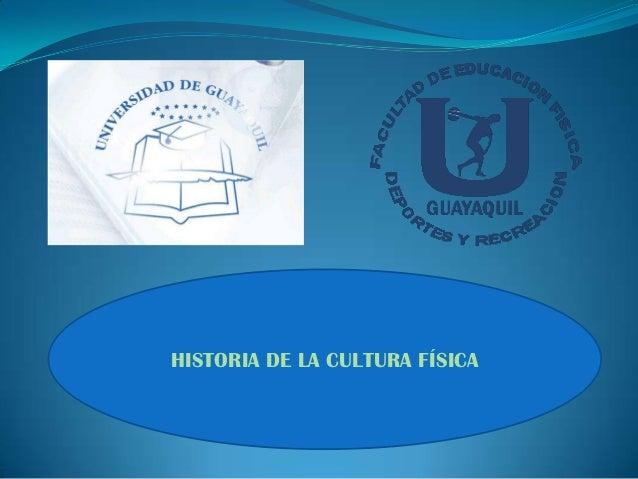 HISTORIA DE LA CULTURA FÍSICA