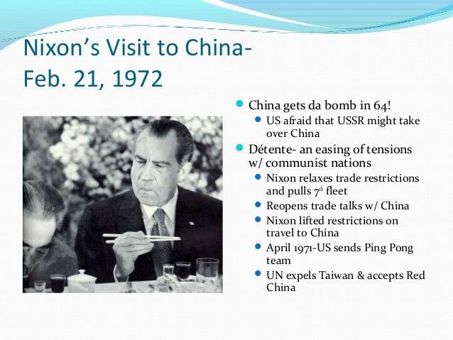 Nixon's Visit to China-Feb. 21, 1972                      China gets da bomb in 64!                           US afraid ...