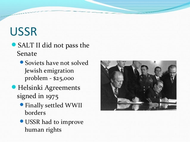 USSRSALT II did not pass the Senate  Soviets have not solved    Jewish emigration    problem - $25,000Helsinki Agreemen...