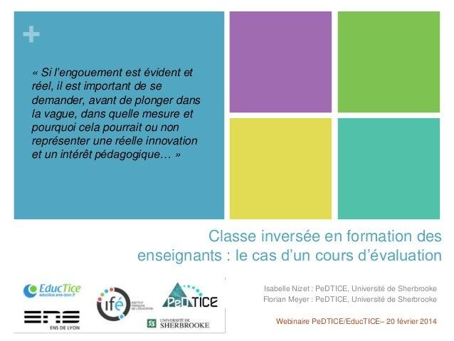 + Classe inversée en formation des enseignants : le cas d'un cours d'évaluation Isabelle Nizet : PeDTICE, Université de Sh...