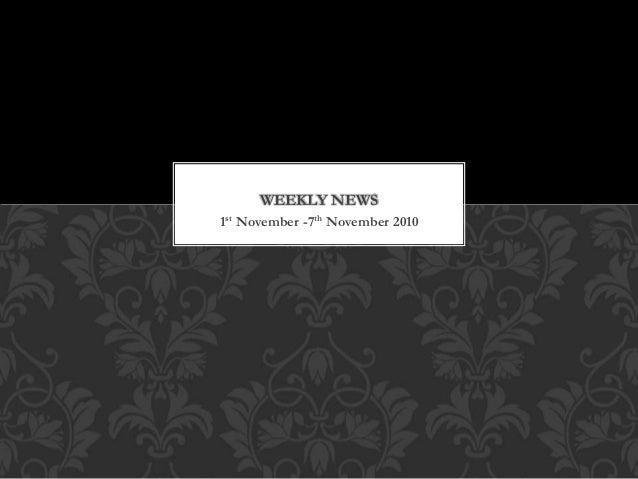 1st November -7th November 2010 WEEKLY NEWS