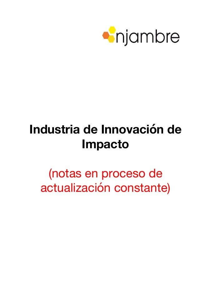 Industria de Innovación de Impacto (notas en proceso de actualización constante)