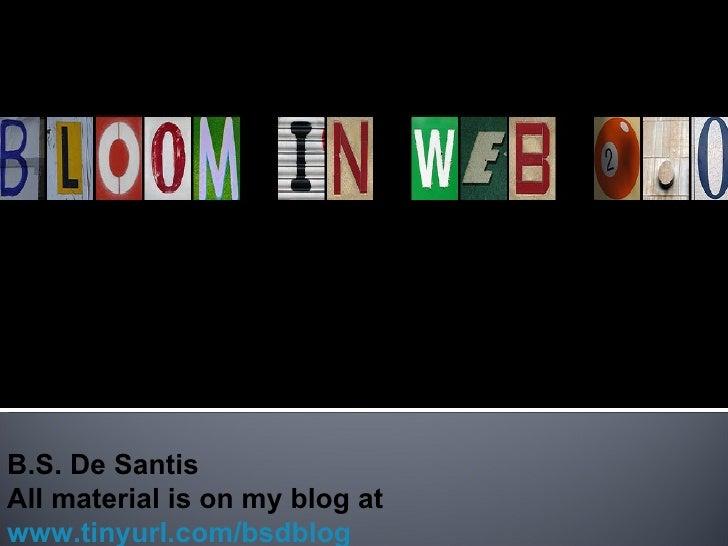 B.S. De Santis All material is on my blog at www.tinyurl.com/bsdblog