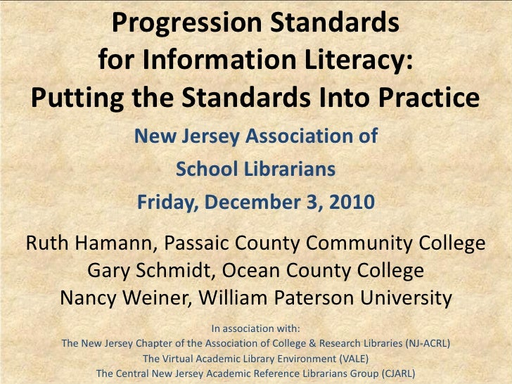 Progression Standards     for Information Literacy:Putting the Standards Into Practice                  New Jersey Associa...