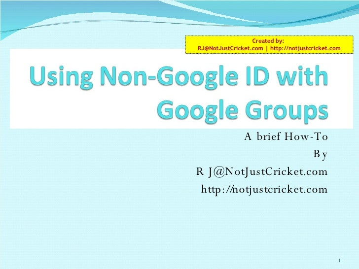 [How-To] Using Non Google Id With Google Groups