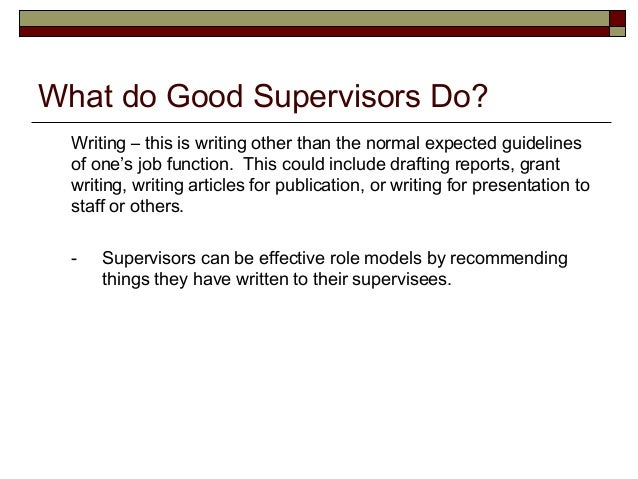 important qualities of good supervisor What makes a great supervisor the best ones lead by example when managing , leading, empowering, and involving employees we've taken research from.