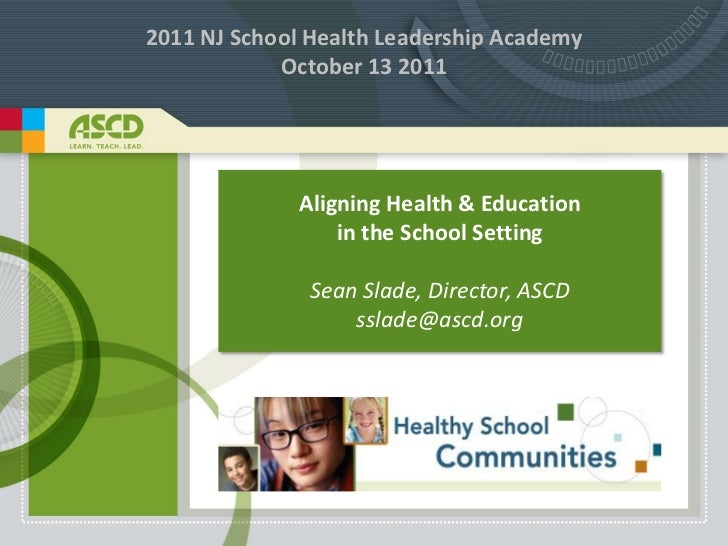 Aligning Health and Education in the School Setting (Slade Keynote Oct 2011)