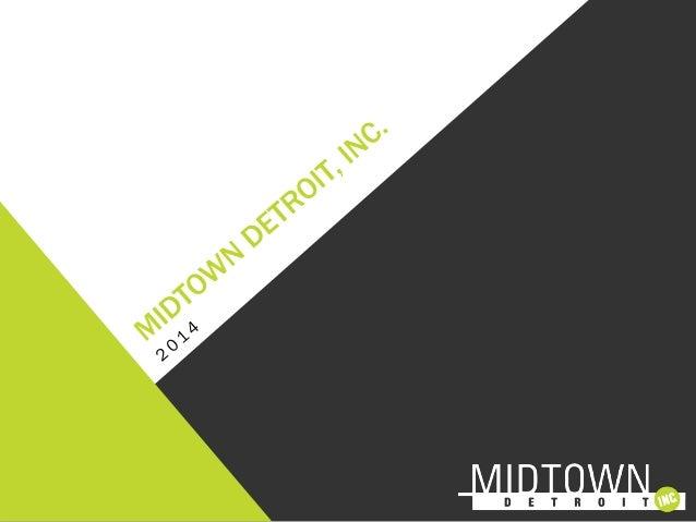 MIDTOWN DETROIT, INC. (MDI) 3,047,849 Annual Visitors 872,418 DMC Annual Patient Visits 1,400,000 HFHS Annual Patient Visi...