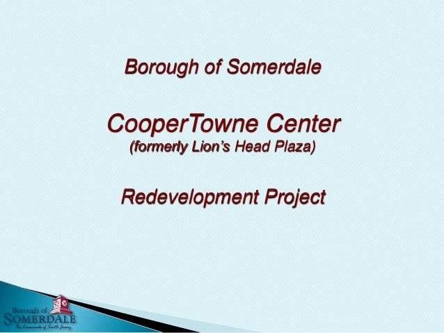Borough of Somerdale CooperTowne Center (formerly Lion's Head Plaza) Redevelopment Project