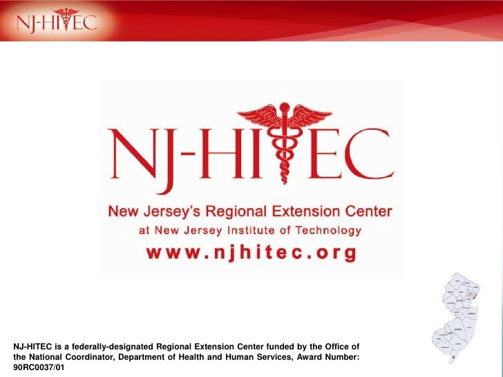 NJ-HITEC is a federally-designated Regional Extension Center funded by the Office of the National Coordinator, Department ...