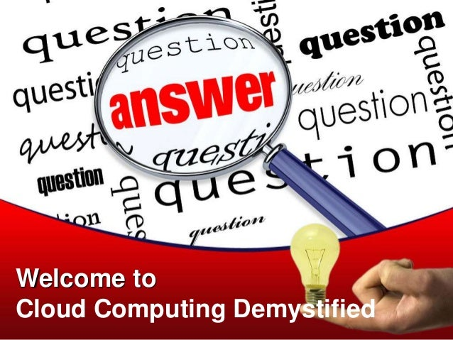 Welcome to Cloud Computing Demystified