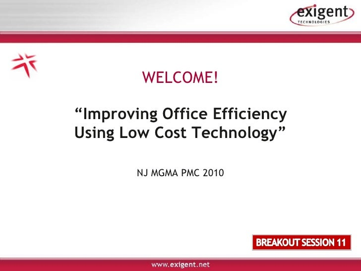 "WELCOME! "" Improving Office Efficiency Using Low Cost Technology"" NJ MGMA PMC 2010"