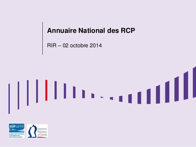 ÉTUDES  Annuaire National des RCP RIR – 02 octobre 2014