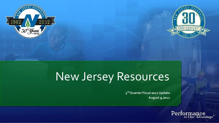 New Jersey Resources            3rd Quarter Fiscal 2012 Update                            August 9,2012