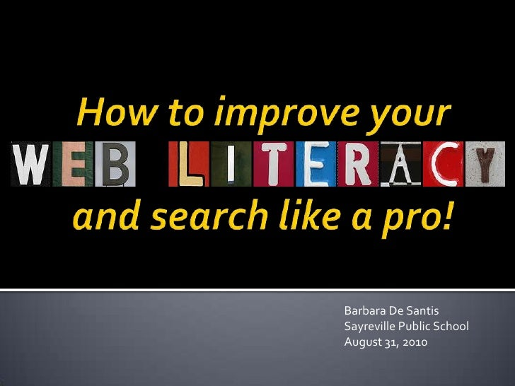 How to improve yourand search like a pro!<br />Barbara De Santis<br />Sayreville Public School<br />August 31, 2010<br />