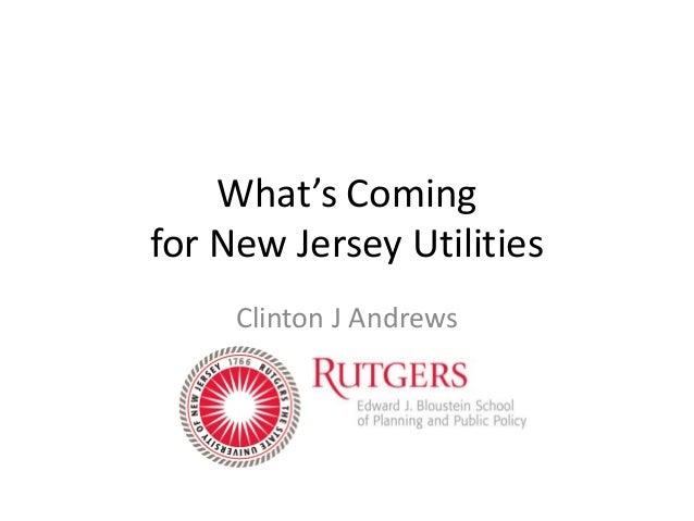What's Comingfor New Jersey UtilitiesClinton J Andrews
