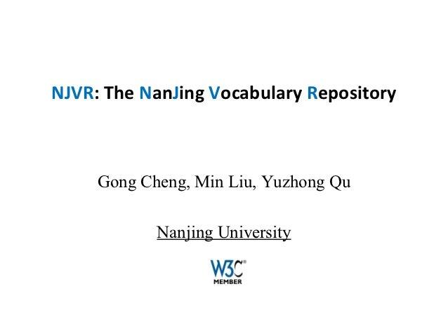 NJVR: The NanJing Vocabulary Repository     Gong Cheng, Min Liu, Yuzhong Qu            Nanjing University