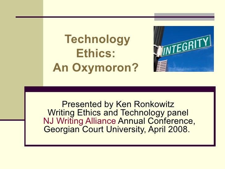 Technology Ethics: An Oxymoron?