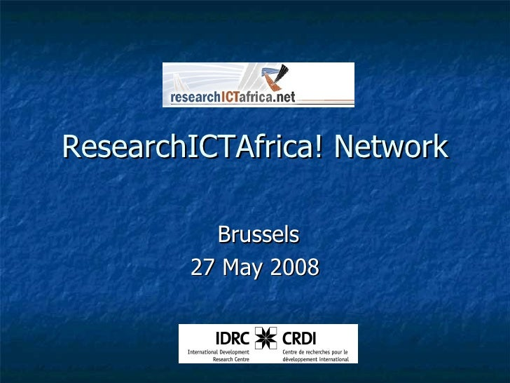 ResearchICTAfrica! Network Brussels 27 May 2008