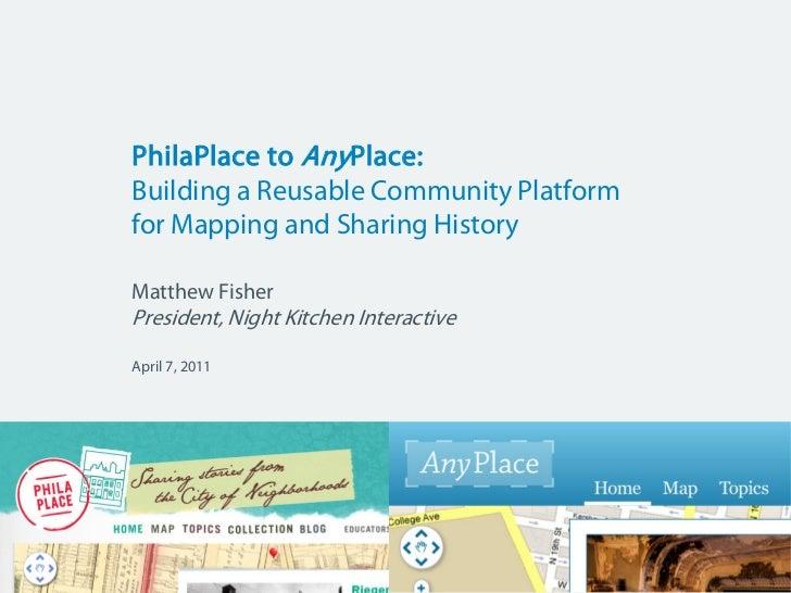 PhilaPlace to AnyPlace: MWeb 2011 Presentation