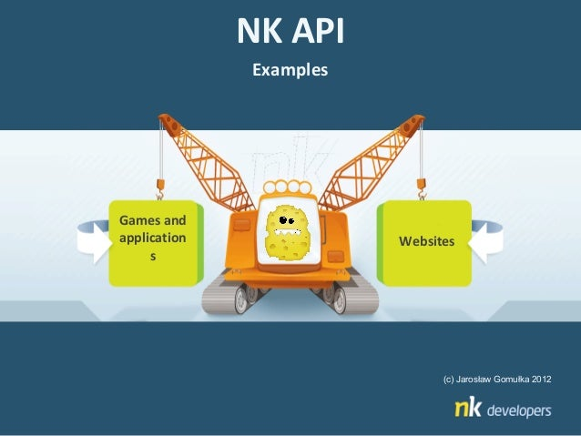 NK API              ExamplesGames andapplication              Websites     s                               (c) Jarosław Go...