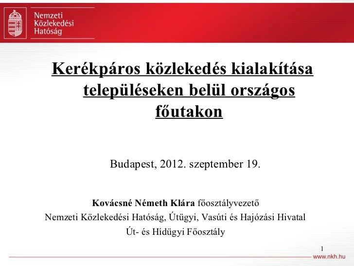 Kerékpáros közlekedés kialakítása    településeken belül országos              főutakon               Budapest, 2012. szep...