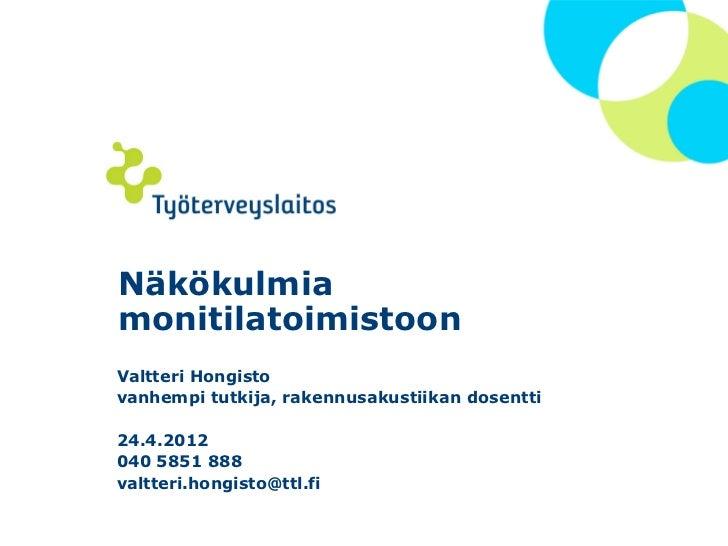 Näkökulmia monitilatoimistoon hongisto ttl 24.4.2012