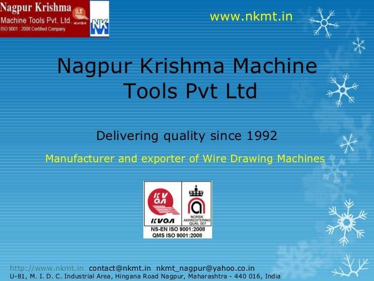 Nagpur Krishma Machine  Tools Pvt Ltd Delivering quality since 1992 Manufacturer and exporter of Wire Drawing Machines htt...